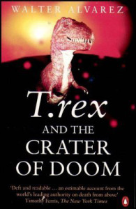 T.rex and the Crater of Doom by Walter Alvarez Book Cover