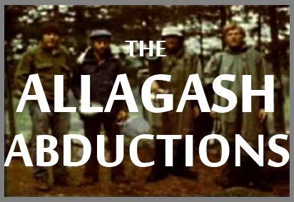 Blog: The Allagash Abductions – Podcast UFO